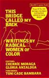 This Bridge Called My Back : Writings by Radical Women of Color, , 091317503X
