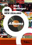 100 Essential New Zealand Albums, Bollinger, Nick, 0958275033