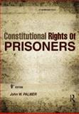 Constitutional Rights of Prisoners, Palmer, John W., 1593455038
