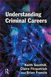 Understanding Criminal Careers, Claire Fitzpatrick and Brian Francis, 1843925036