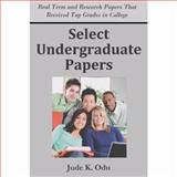 Select Undergraduate Papers : Real Term and Research Papers That Received Top Grades in College, Odu, Jude K., 1936085038
