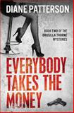 Everybody Takes The Money, Diane Patterson, 1941935036