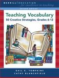 Teaching Vocabulary : 50 Creative Strategies, Grades 6-12, Tompkins, Gail E. and Blanchfield, Cathy L., 0132405032