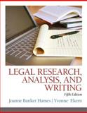 Legal Research, Analysis, and Writing, Hames, Joanne B. and Ekern, Yvonne, 0133495035