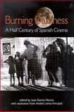 Burning Darkness : A Half Century of Spanish Cinema, Lema-Hincapié, Andrés, 0791475034