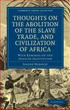 Thoughts on the Abolition of the Slave Trade, and Civilization of Africa : With Remarks on the African Institution, Marryat, Joseph, 110802503X