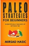 Paleo Strategies for Beginners, Mirsad Hasic, 1495365034