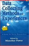 Data Collecting Methods and Experiences : A Guide to Social Researchers, , 1932705031