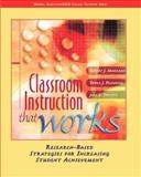 Classroom Instruction That Works : Research-Based Strategies for Increasing Student Achievement, Marzano, Robert J. and Pickering, Debra J., 0131195034
