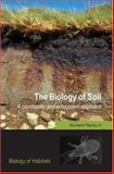 The Biology of Soil : A Community and Ecosystem Approach, Bardgett, Richard D., 0198525036