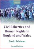 Civil Liberties and Human Rights in England and Wales, Feldman, David, 0198765037
