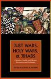 Just Wars, Holy Wars, and Jihads, , 0199755035