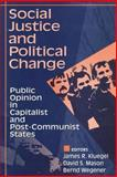 Social Justice and Political Change : Public Opinion in Capitalist and Post-Communist States, , 0202305031