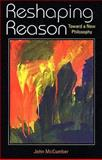 Reshaping Reason : Toward a New Philosophy, McCumber, John, 0253345030
