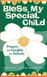 Bless My Special Child : Prayers and Insights for Parents, Lynch-Quinonez, Carolyn, 0764805037