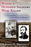 Where a Hundred Soldiers Were Killed, John H. Monnett, 0826345034