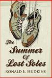 The Summer of Lost Soles, Ronald E. Hudkins, 148392503X