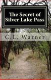 The Secret of Silver Lake Pass, C. Warner, 1494365030