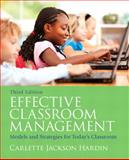 Effective Classroom Management : Models and Strategies for Today's Classrooms, Hardin, Carlette Jackson, 013705503X
