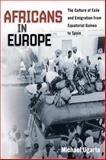 Africans in Europe : The Culture of Exile and Emigration from Equatorial Guinea to Spain, Ugarte, Michael, 0252035038