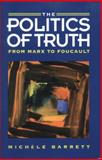 Politics of Truth : From Marx to Foucault, Barrett, Michele, 0745605036