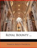 Royal Bounty, Frances Ridley Havergal, 114914503X