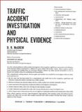 Traffic Accident Investigation and Physical Evidence, D. R. McGrew, 0398035032