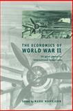 The Economics of World War II 9780521785037