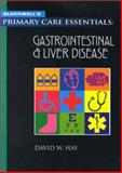Blackwell's Primary Care Essentials : Gastrointestinal and Liver Disease, Hay, David W., 0632045035