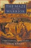 The Maze and the Warrior, Craig Wright, 0674005031
