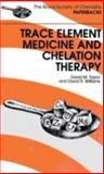 Trace Element Medicine and Chelation Therapy, Taylor, David M. and Williams, David R., 0854045031