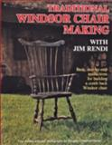 Traditional Windsor Chair Making with Jim Rendi, Jim Rendi, 0887405037