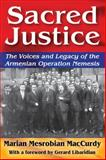 Sacred Justice : The Voices and Legacy of the Armenian Operation Nemesis, MacCurdy, Marion Mesrobian, 1412855039