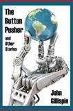 The Button Pusher, John Gillispie, 1463585039