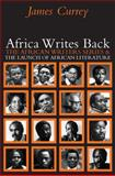 Africa Writes Back the African Writers Series and the Launch of African Literature, Currey, 1847015034
