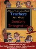 Answers to Questions Teachers Ask about Sensory Integration, Kranowitz, Carol Stock and Szklut, Stacey, 1931615039