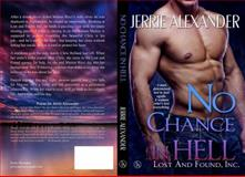 No Chance in Hell, Jerrie Alexander, 1941205038
