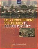 City Development Strategies to Reduce Poverty, Asian Development Bank Staff, 9715615031