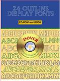 24 Outline Display Fonts, Dover Staff, 0486995038