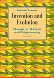 Invention and Evolution : Design in Nature and Engineering, French, Michael, 0521465036