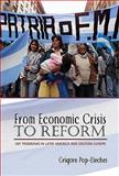 From Economic Crisis to Reform : IMF Programs in Latin America and Eastern Europe, Pop-Eleches, Grigore and Pop-Eleches, G., 0691135037
