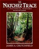 The Natchez Trace, James A. Crutchfield, 0934395039