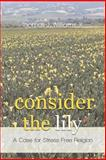 Consider the Lily, Thomas J. Williams, 1462035035
