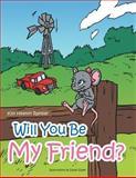 Will You Be My Friend?, Kim Heaton Ramsay, 1477295038