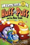 Huff and Puff and the New Train, Tish Rabe, 0062305034