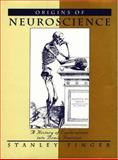 Origins of Neuroscience : A History of Explorations into Brain Function, Finger, Stanley, 0195065034