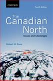 The Canadian North : Issues and Challenges, Bone, Robert M., 0195445031