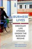 Burmese Lives : Ordinary Life Stories under the Burmese Regime, , 0199335036