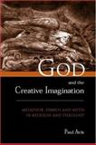 God and the Creative Imagination : Metaphor, Symbol, and Myth in Religion and Theology, Avis, Paul D., 041521503X
