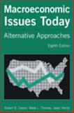 Macroeconomic Issues Today : Alternative Approaches, Carson, Robert Barry and Thomas, Wade L., 0765615037